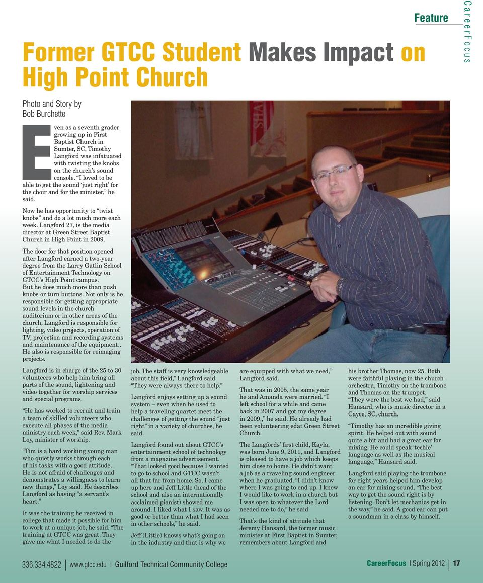 Now he has opportunity to twist knobs and do a lot much more each week. Langford 27, is the media director at Green Street Baptist Church in High Point in 2009.