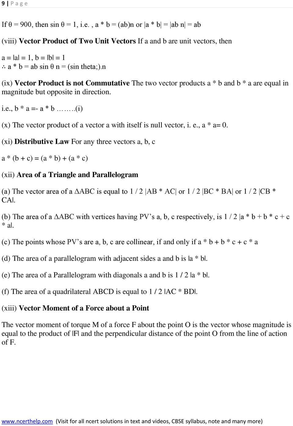 .(i) (x) The vector product of a vector a with itself is null vector, i. e., a * a= 0.