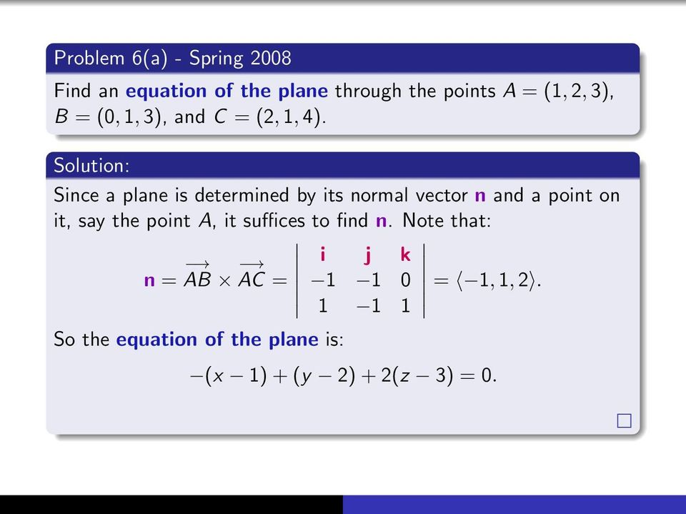 Since a plane is determined by its normal vector n and a point on it, say the point A,
