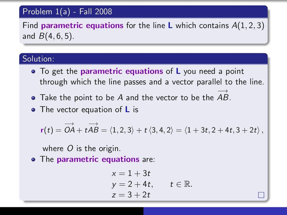 line. Take the point to be A and the vector to be the AB.