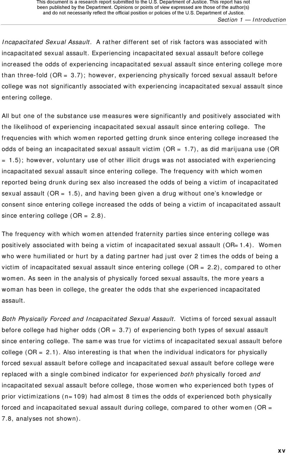 7); however, experiencing physically forced sexual assault before college was not significantly associated with experiencing incapacitated sexual assault since entering college.