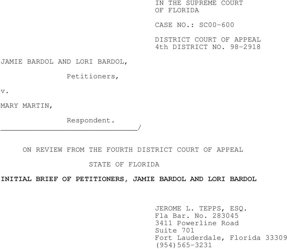 / ON REVIEW FROM THE FOURTH DISTRICT COURT OF APPEAL STATE OF FLORIDA INITIAL BRIEF OF PETITIONERS,