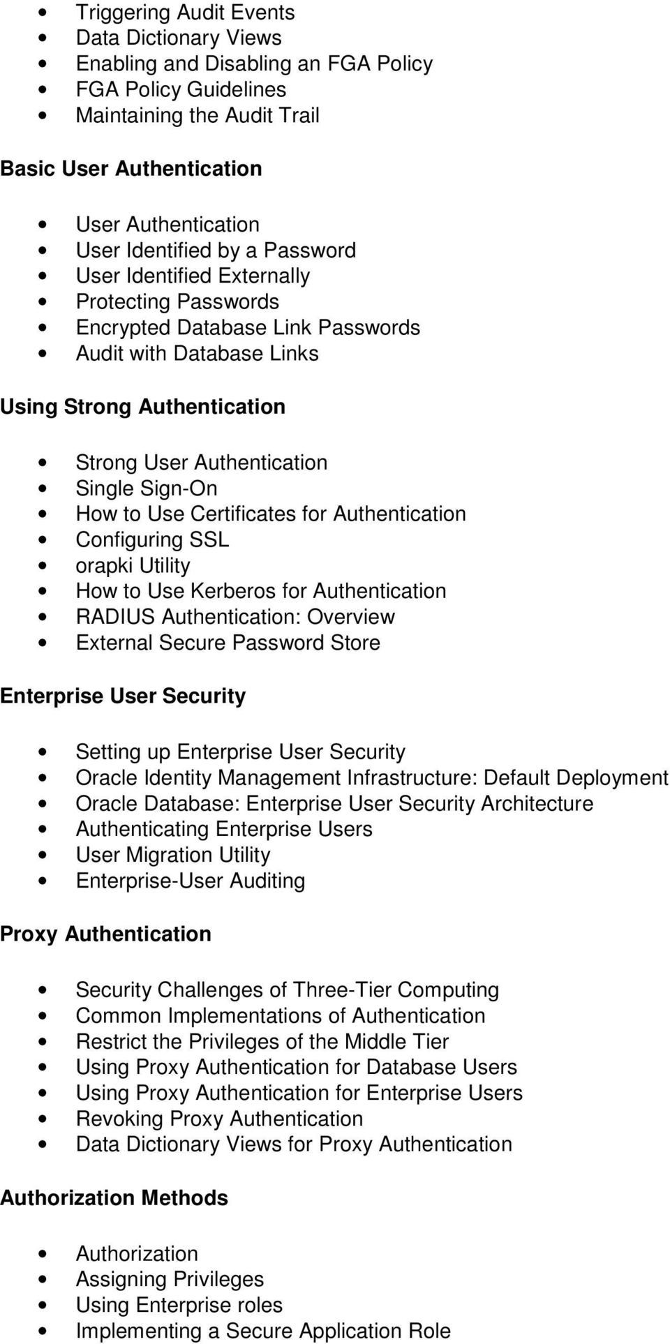 Certificates for Authentication Configuring SSL orapki Utility How to Use Kerberos for Authentication RADIUS Authentication: Overview External Secure Password Store Enterprise User Security Setting
