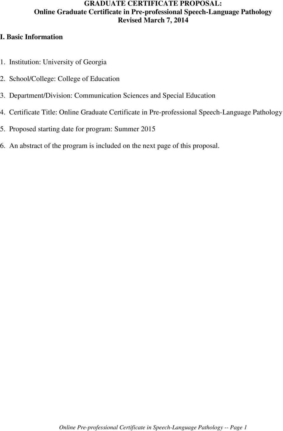 Certificate Title: Online Graduate Certificate in Pre-professional Speech-Language Pathology 5. Proposed starting date for program: Summer 2015 6.