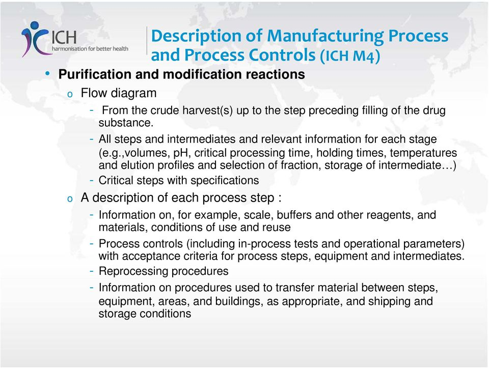 (e.g.,volumes, ph, critical processing time, holding times, temperatures and elution profiles and selection of fraction, storage of intermediate ) - Critical steps with specifications o A description