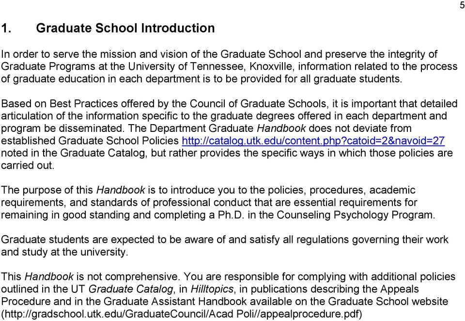 Based on Best Practices offered by the Council of Graduate Schools, it is important that detailed articulation of the information specific to the graduate degrees offered in each department and