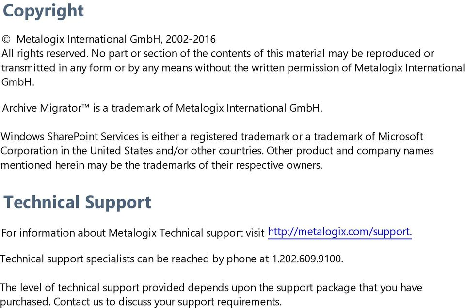 Archive Migrator is a trademark of Metalogix International GmbH.