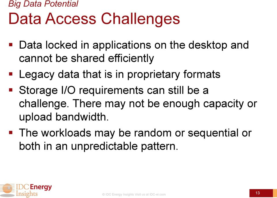 still be a challenge. There may not be enough capacity or upload bandwidth.