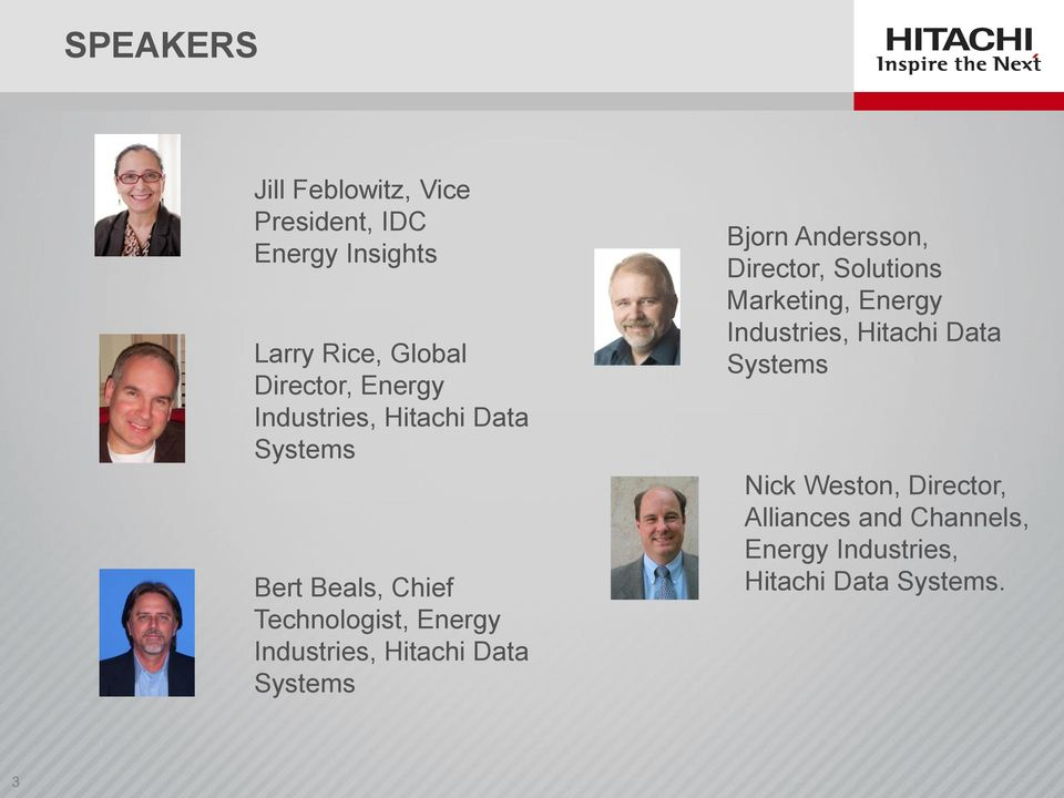 Hitachi Data Systems Bjorn Andersson, Director, Solutions Marketing, Energy Industries,