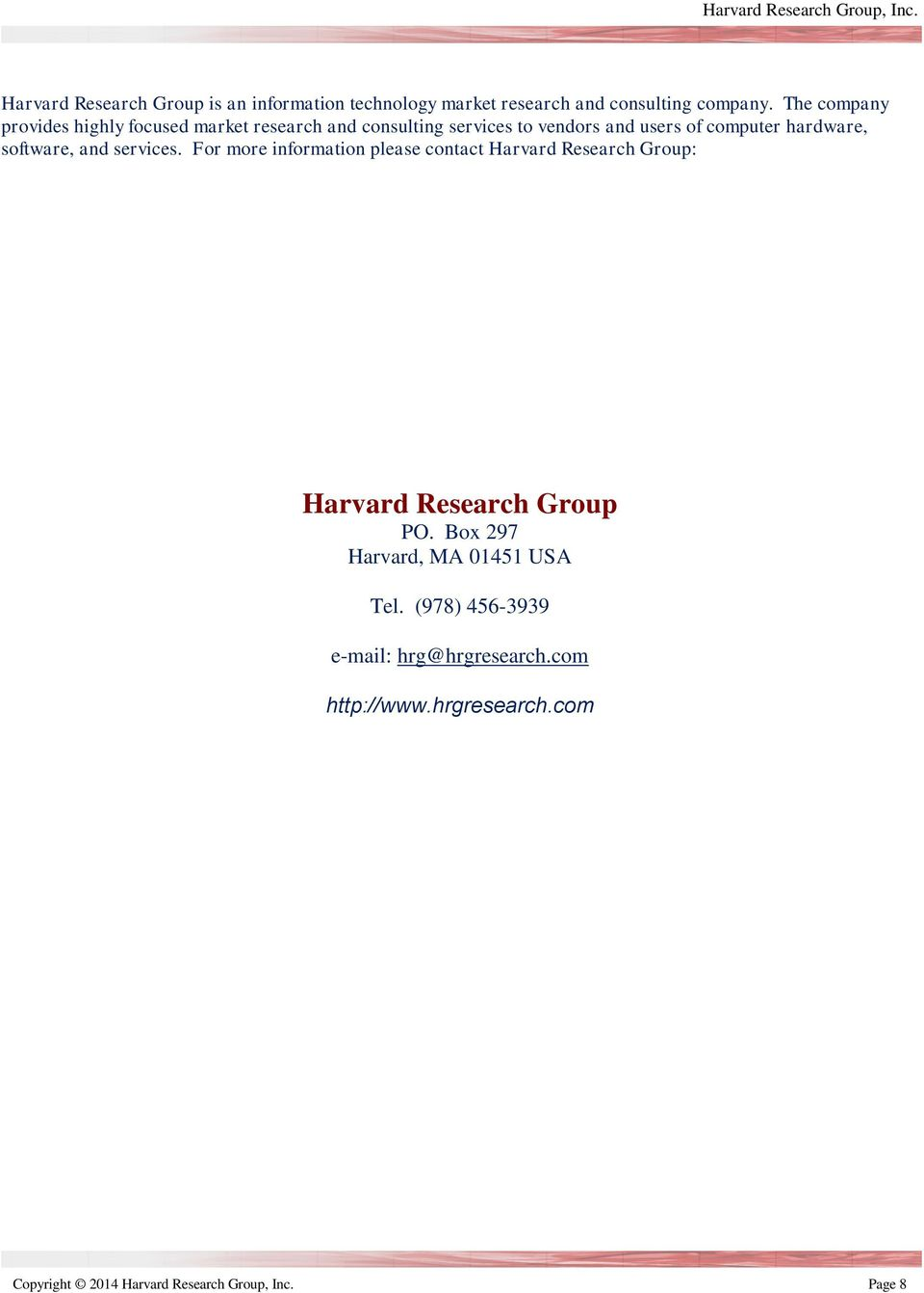 software, and services. For more information please contact Harvard Research Group: Harvard Research Group PO.