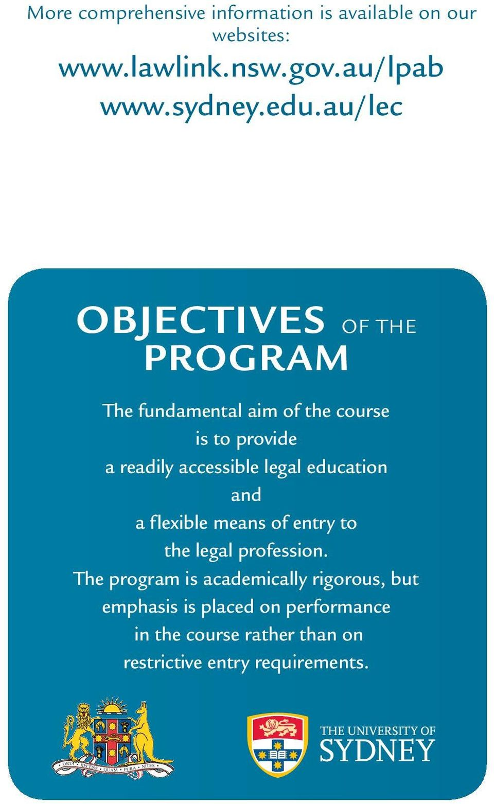 legal education and a flexible means of entry to the legal profession.
