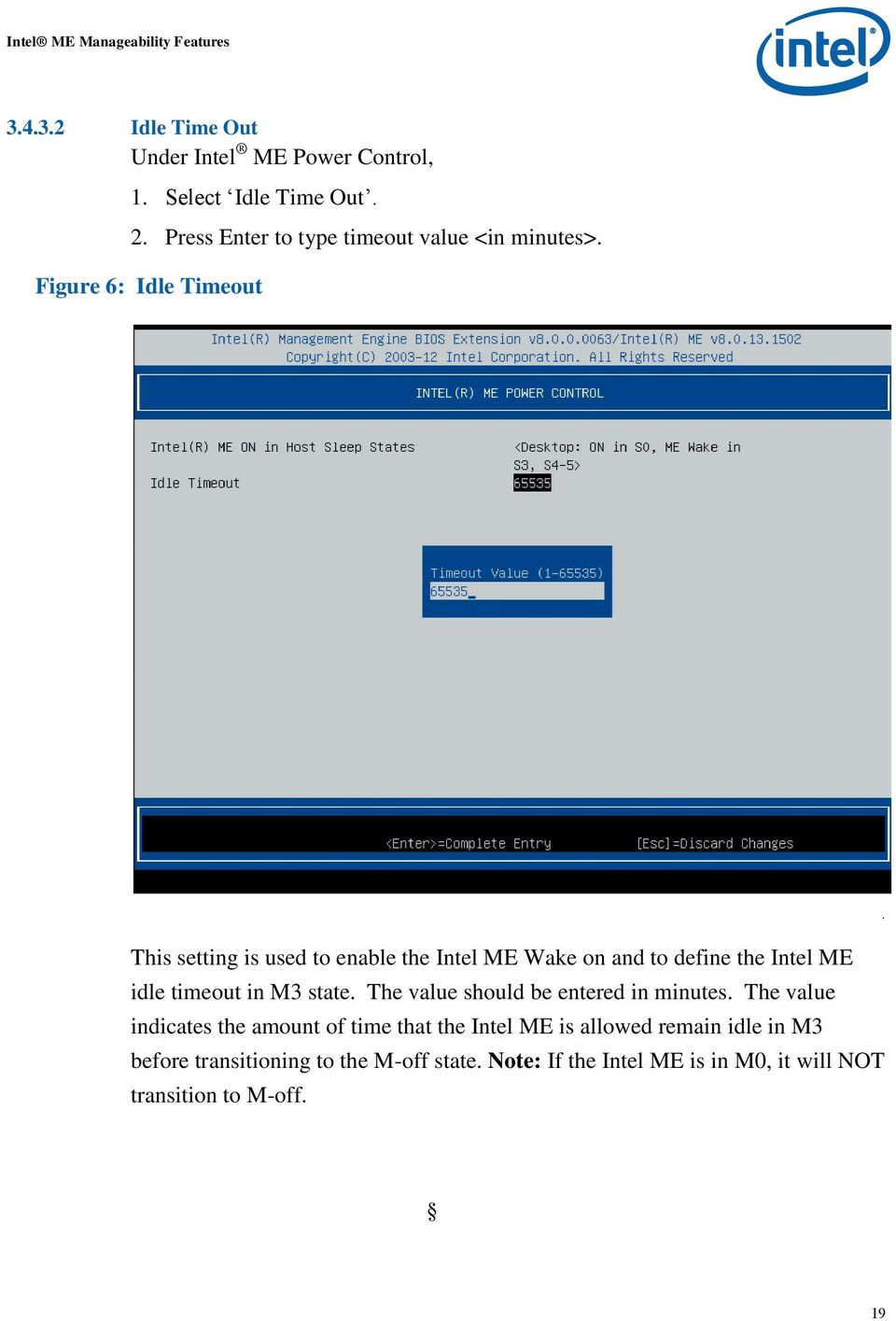 Figure 6: Idle Timeout This setting is used to enable the Intel ME Wake on and to define the Intel ME idle timeout in M3