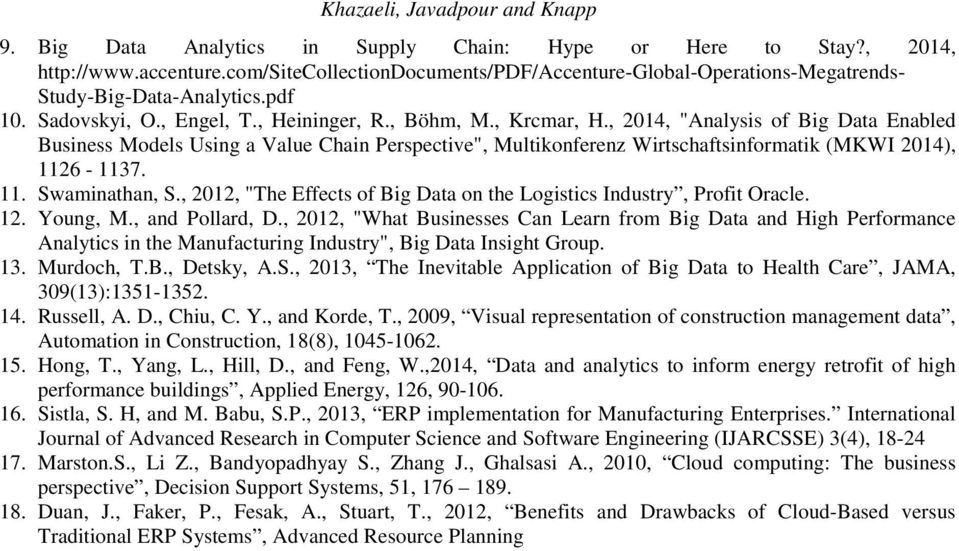 ", 2014, ""Analysis of Big Data Enabled Business Models Using a Value Chain Perspective"", Multikonferenz Wirtschaftsinformatik (MKWI 2014), 1126-1137. 11. Swaminathan, S."