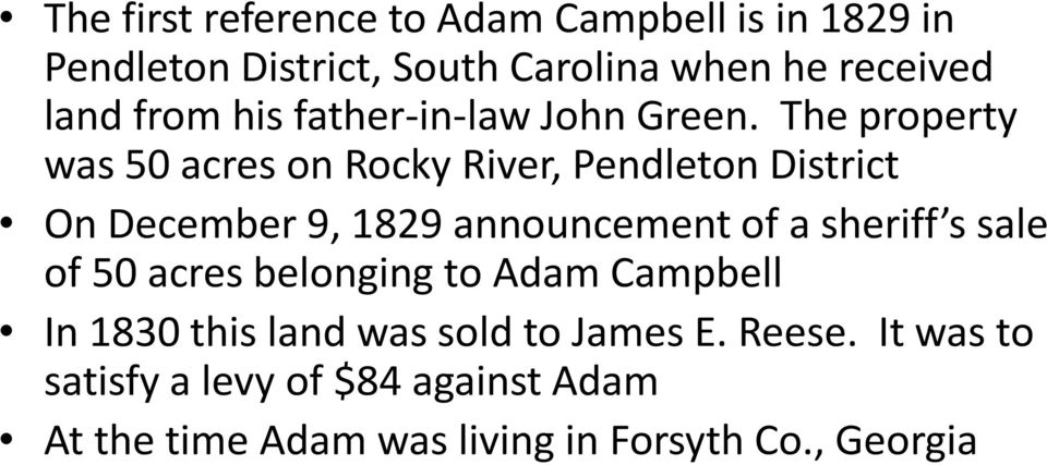 The property was 50 acres on Rocky River, Pendleton District On December 9, 1829 announcement of a sheriff s