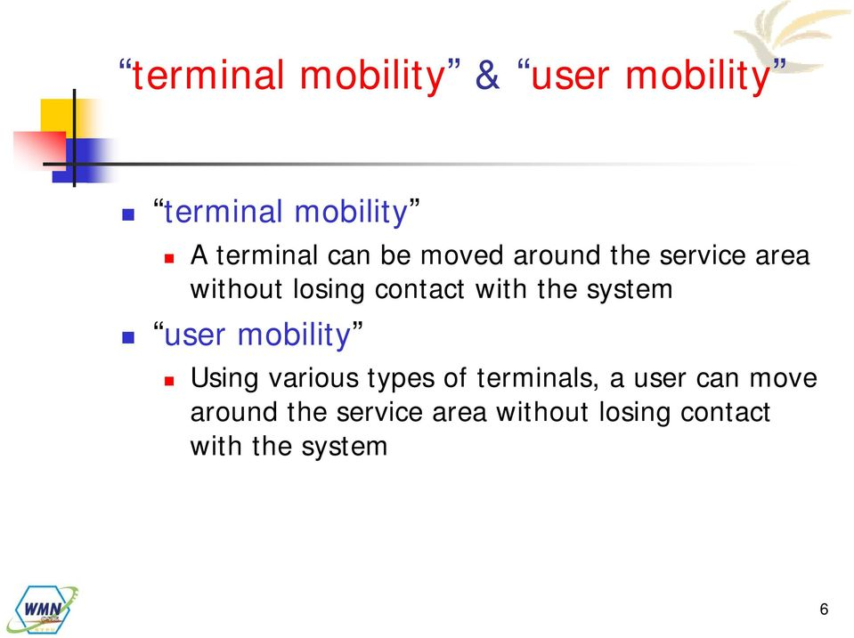 system user mobility Using various types of terminals, a user can