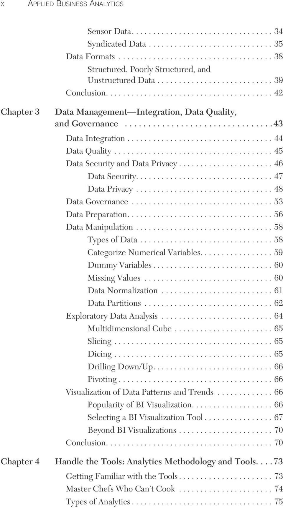 ................................. 44 Data Quality..................................... 45 Data Security and Data Privacy...................... 46 Data Security................................ 47 Data Privacy.
