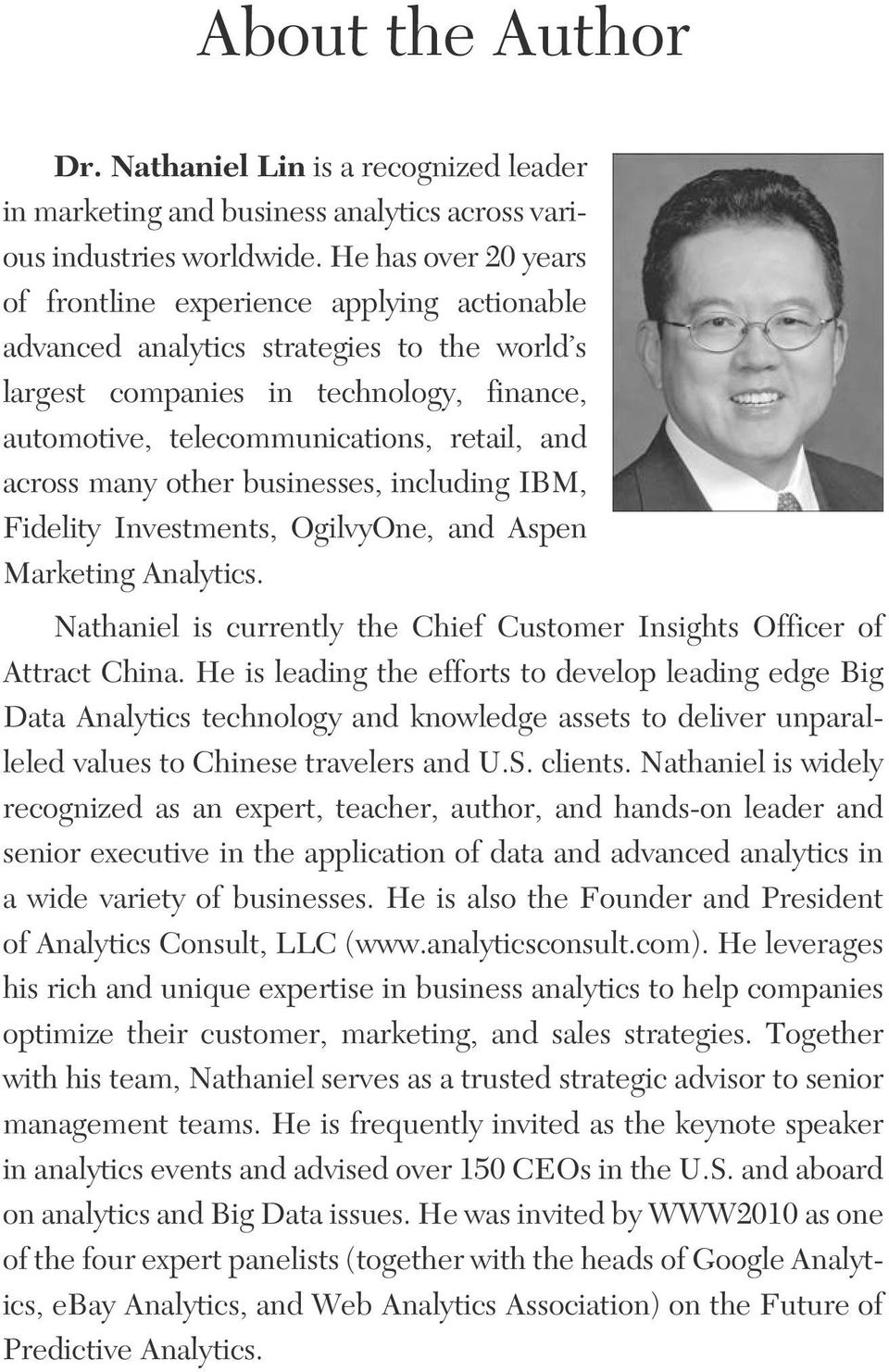 across many other businesses, including IBM, Fidelity Investments, OgilvyOne, and Aspen Marketing Analytics. Nathaniel is currently the Chief Customer Insights Officer of Attract China.