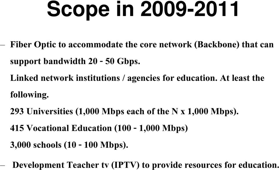 At least the following. 293 Universities (1,000 Mbps each of the N x 1,000 Mbps).