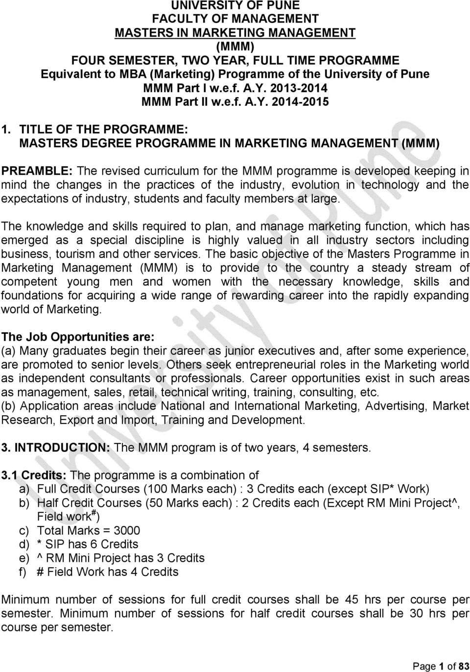 TITLE OF THE PROGRAMME: MASTERS DEGREE PROGRAMME IN MARKETING MANAGEMENT (MMM) PREAMBLE: The revised curriculum for the MMM programme is developed keeping in mind the changes in the practices of the