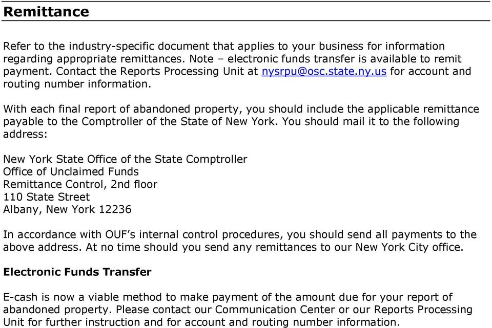 With each final report of abandoned property, you should include the applicable remittance payable to the Comptroller of the State of New York.