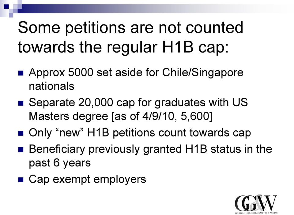 Masters degree [as of 4/9/10, 5,600] Only new H1B petitions count towards cap