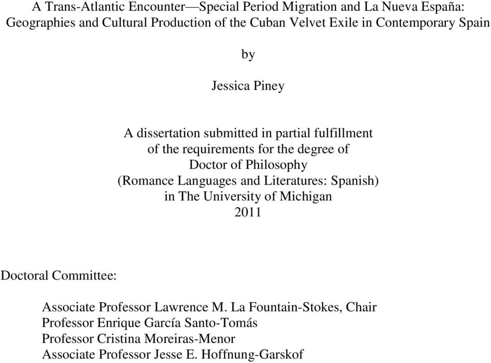 Philosophy (Romance Languages and Literatures: Spanish) in The University of Michigan 2011 Doctoral Committee: Associate Professor