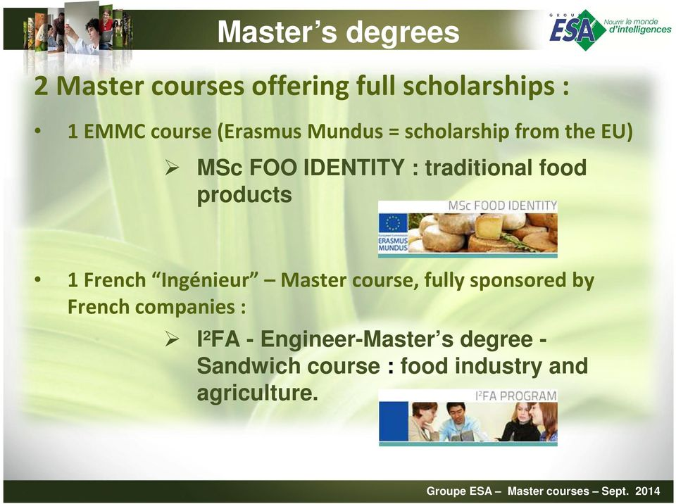 products 1 French Ingénieur Master course, fully sponsored by French companies