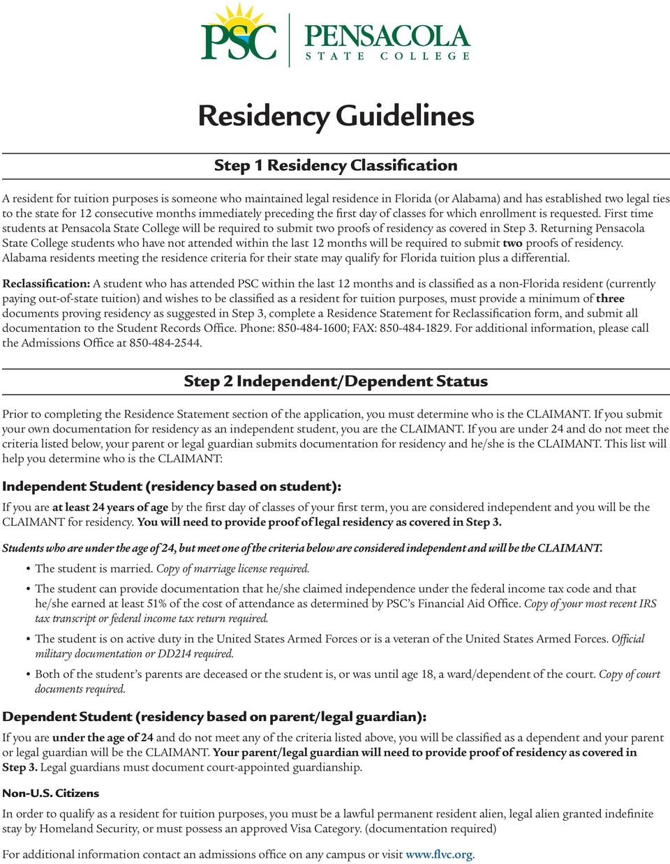 First time students at Pensacola State College will be required to submit two proofs of residency as covered in Step 3.