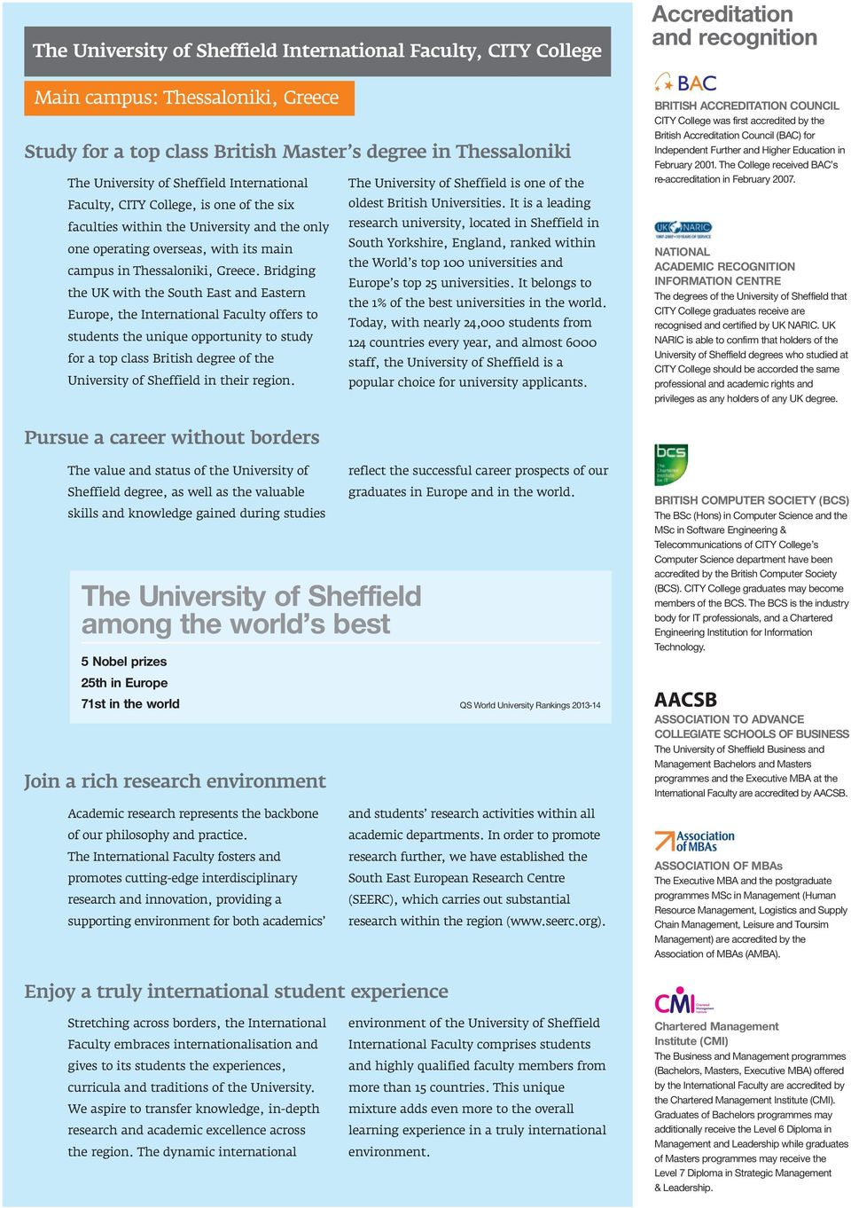 It is a leading faculties within the University and the only research university, located in Sheffield in one operating overseas, with its main South Yorkshire, England, ranked within the World s top