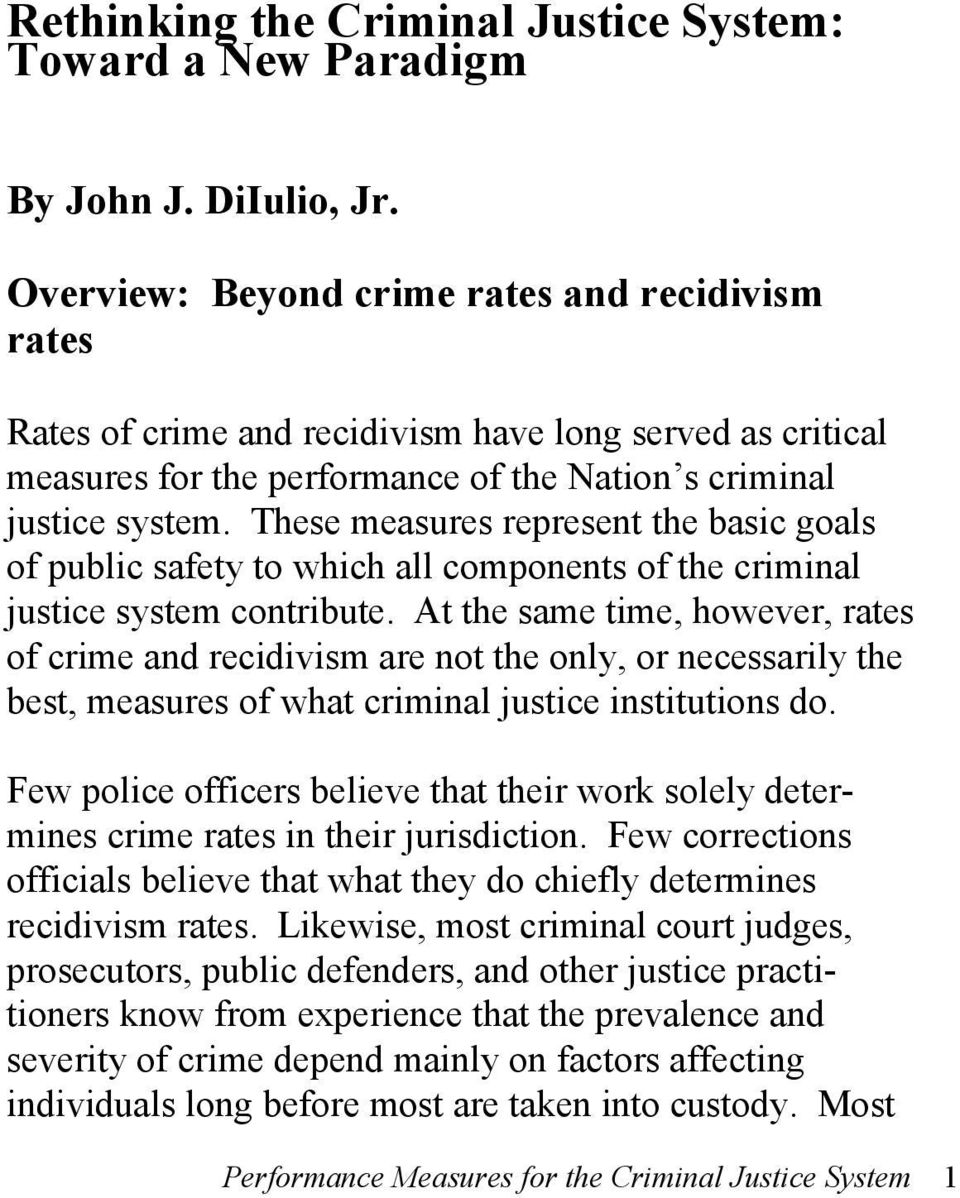 These measures represent the basic goals of public safety to which all components of the criminal justice system contribute.