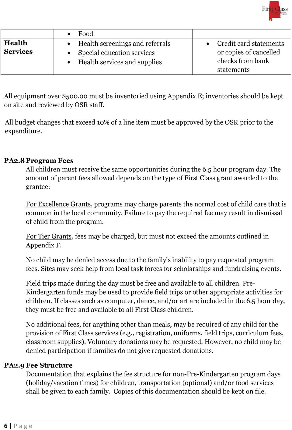 All budget changes that exceed 10% of a line item must be approved by the OSR prior to the expenditure. PA2.8 Program Fees All children must receive the same opportunities during the 6.
