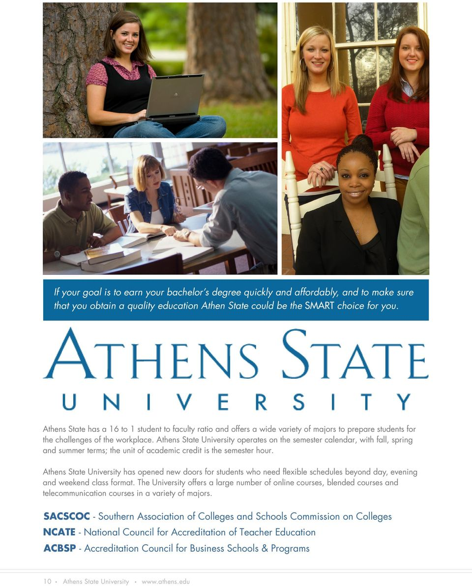 Athens State University operates on the semester calendar, with fall, spring and summer terms; the unit of academic credit is the semester hour.