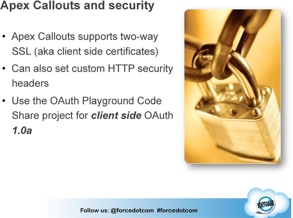 set custom HTTP security headers Use the OAuth