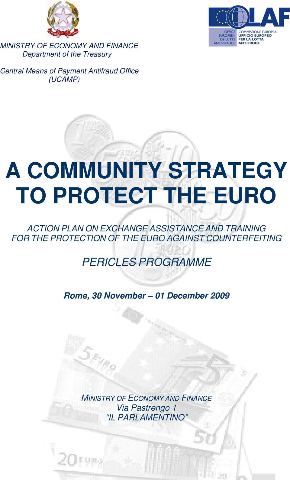 ASSISTANCE AND TRAINING FOR THE PROTECTION OF THE EURO AGAINST COUNTERFEITING PERICLES