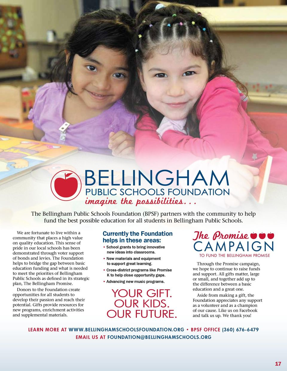 The Foundation helps to bridge the gap between basic education funding and what is needed to meet the priorities of Bellingham Public Schools as defined in its strategic plan, The Bellingham Promise.