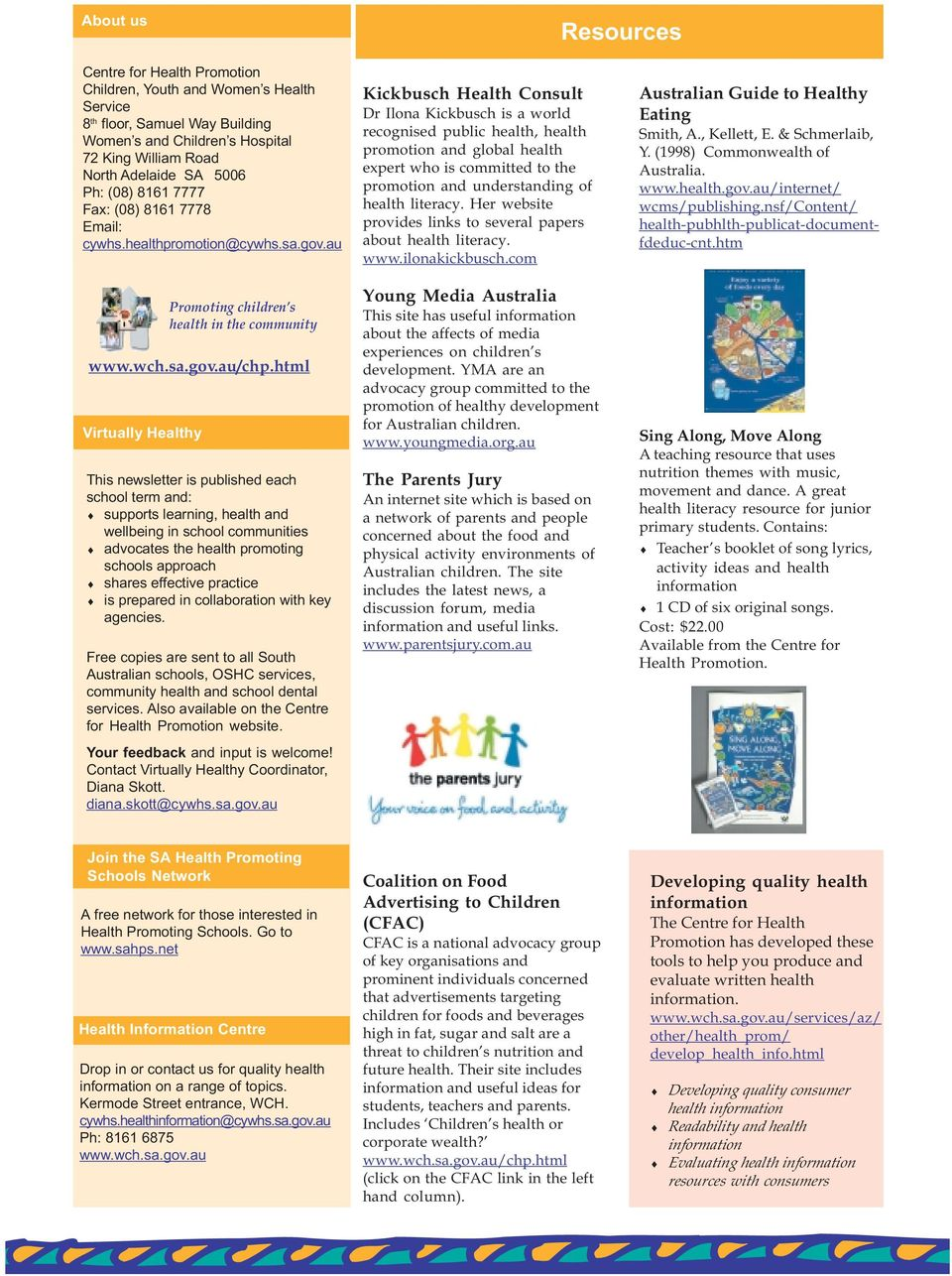 html This newsletter is published each school term and: supports learning, health and wellbeing in school communities advocates the health promoting schools approach shares effective practice is