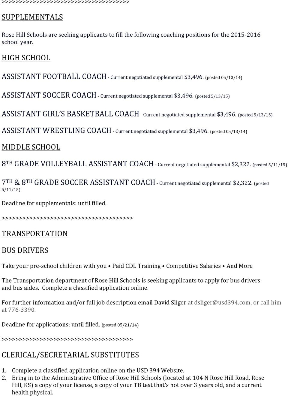 (posted 5/13/15) ASSISTANT GIRL S BASKETBALL COACH - Current negotiated supplemental $3,496. (posted 5/13/15) ASSISTANT WRESTLING COACH - Current negotiated supplemental $3,496.