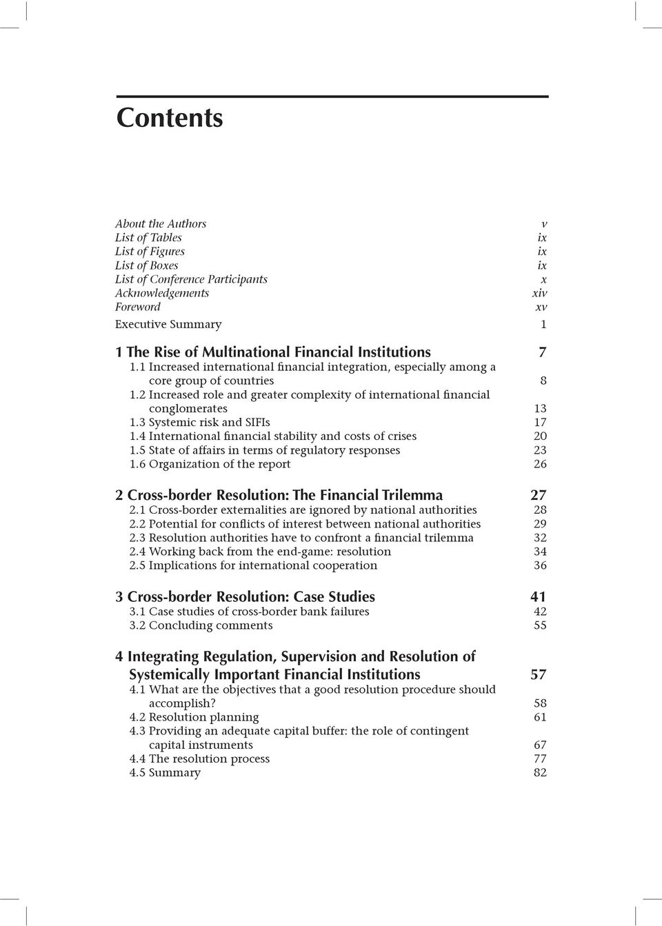 2 Increased role and greater complexity of international financial conglomerates 13 1.3 Systemic risk and SIFIs 17 1.4 International financial stability and costs of crises 20 1.