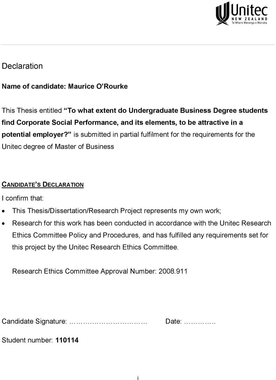 is submitted in partial fulfilment for the requirements for the Unitec degree of Master of Business CANDIDATE S DECLARATION I confirm that: This Thesis/Dissertation/Research Project