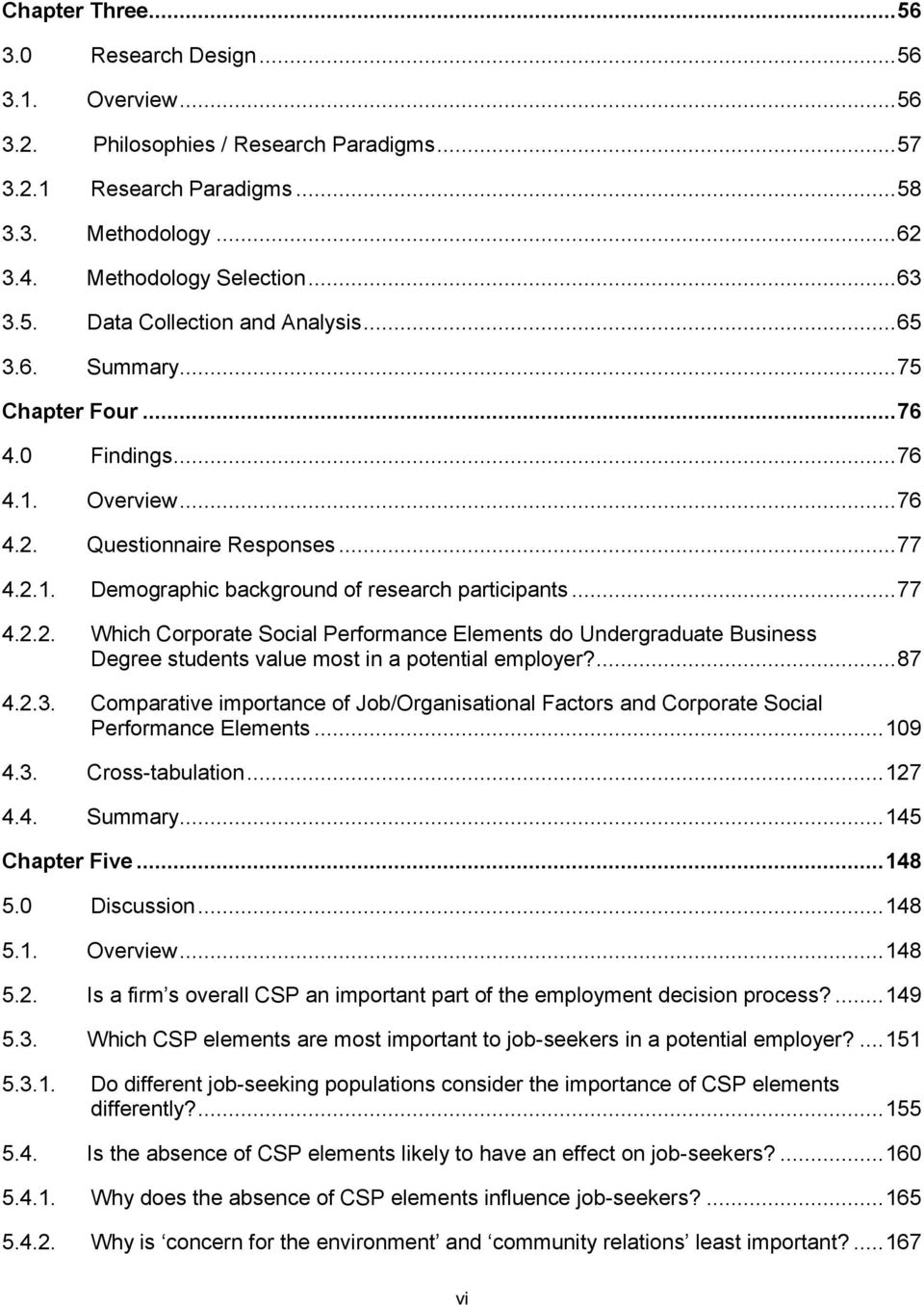 .. 77 4.2.2. Which Corporate Social Performance Elements do Undergraduate Business Degree students value most in a potential employer?... 87 4.2.3.