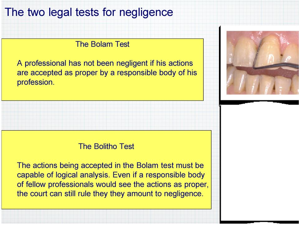 The Bolitho Test The actions being accepted in the Bolam test must be capable of logical analysis.