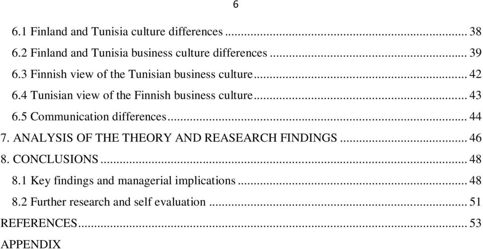 5 Communication differences... 44 7. ANALYSIS OF THE THEORY AND REASEARCH FINDINGS... 46 8. CONCLUSIONS... 48 8.
