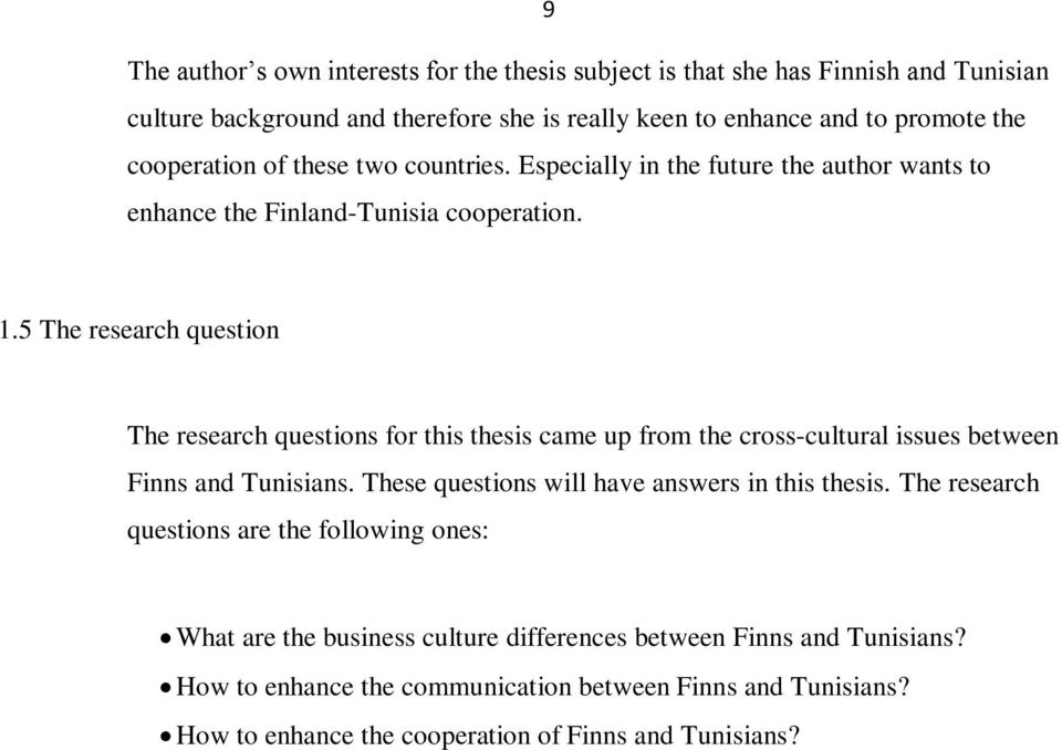 5 The research question The research questions for this thesis came up from the cross-cultural issues between Finns and Tunisians.