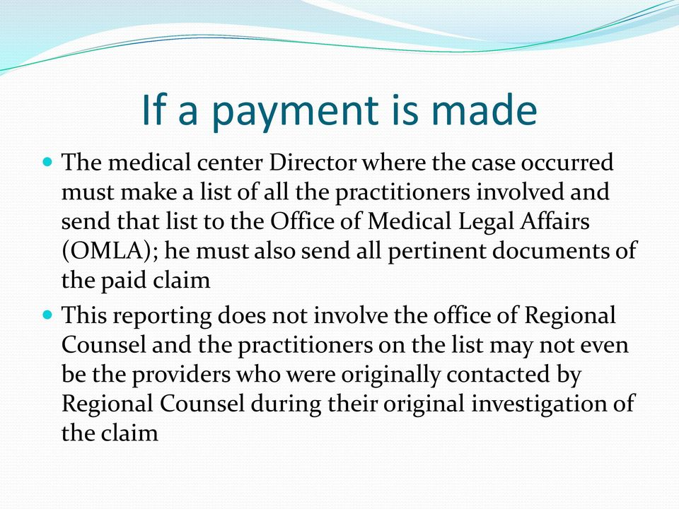 of the paid claim This reporting does not involve the office of Regional Counsel and the practitioners on the list may
