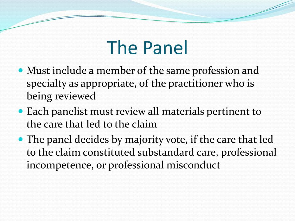 to the care that led to the claim The panel decides by majority vote, if the care that led