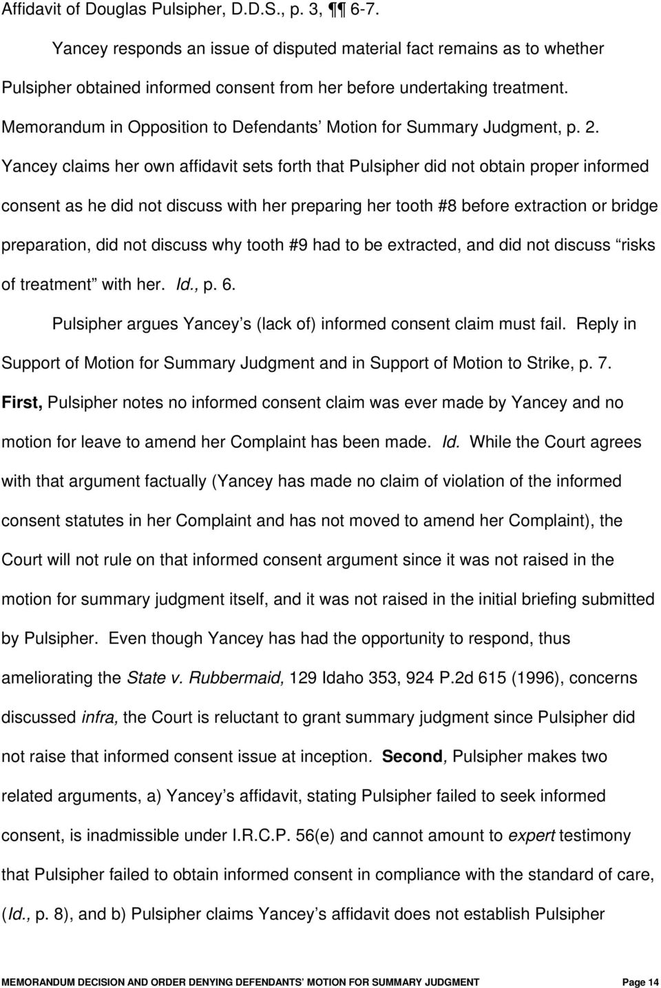 Yancey claims her own affidavit sets forth that Pulsipher did not obtain proper informed consent as he did not discuss with her preparing her tooth #8 before extraction or bridge preparation, did not