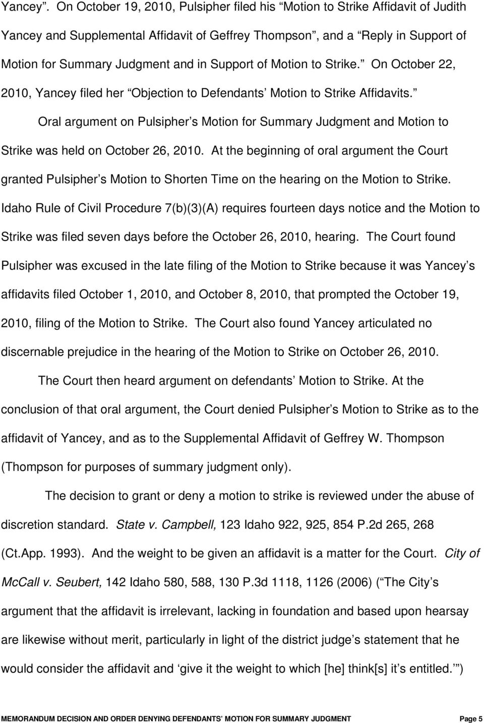 Support of Motion to Strike. On October 22, 2010, Yancey filed her Objection to Defendants Motion to Strike Affidavits.