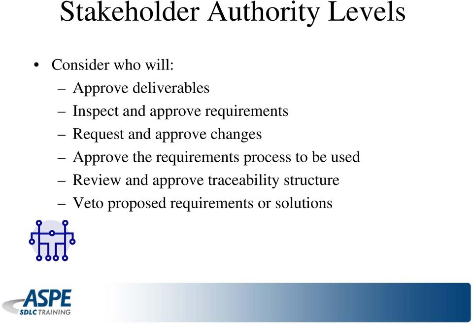approve changes Approve the requirements process to be used