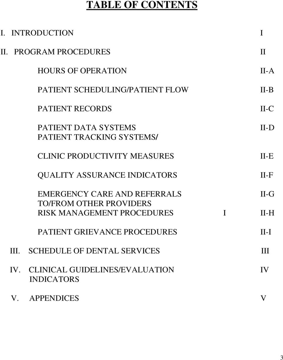 SYSTEMS/ CLINIC PRODUCTIVITY MEASURES QUALITY ASSURANCE INDICATORS EMERGENCY CARE AND REFERRALS TO/FROM OTHER PROVIDERS