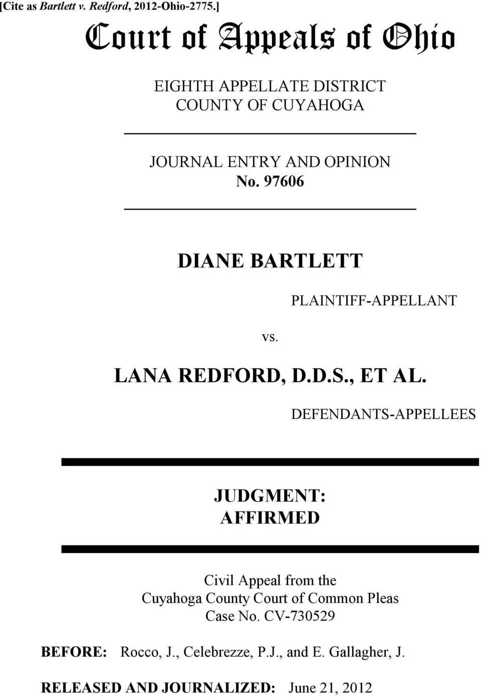 97606 DIANE BARTLETT PLAINTIFF-APPELLANT vs. LANA REDFORD, D.D.S., ET AL.
